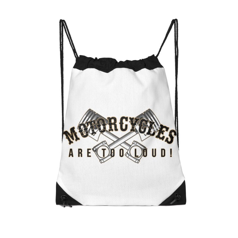 Motorcycles are too loud! Accessories Drawstring Bag Bag by XXXIII Apparel