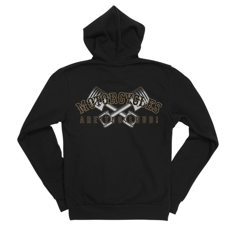 Motorcycles are too loud! Women's Sponge Fleece Zip-Up Hoody by XXXIII Apparel