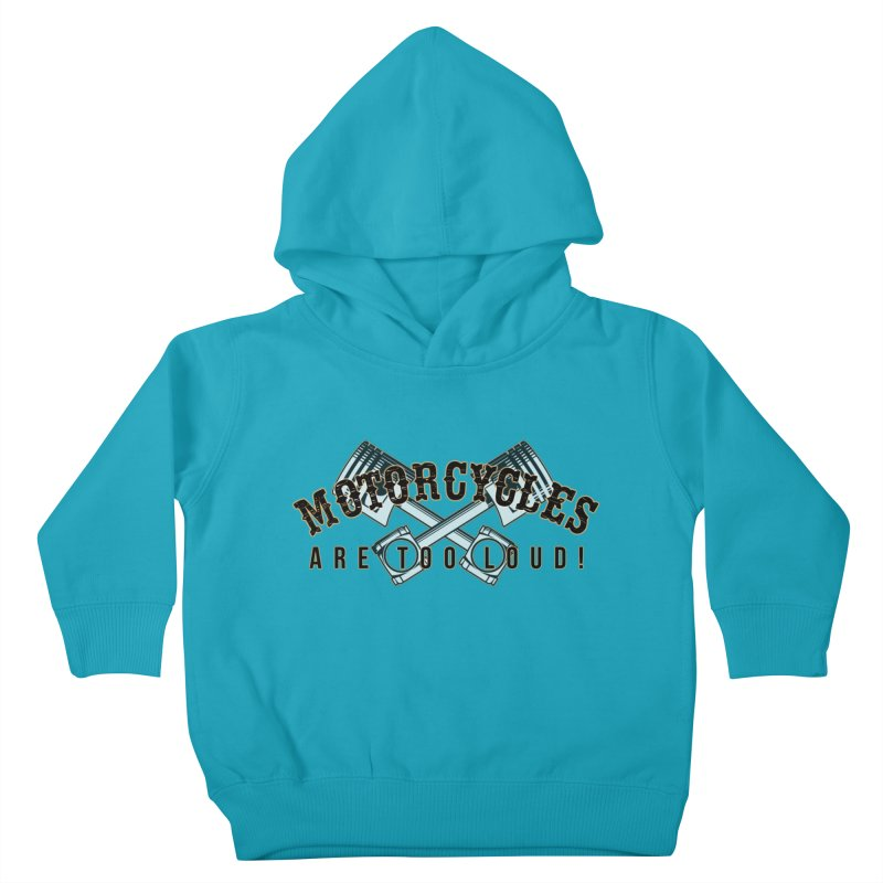 Motorcycles are too loud! Kids Toddler Pullover Hoody by XXXIII Apparel