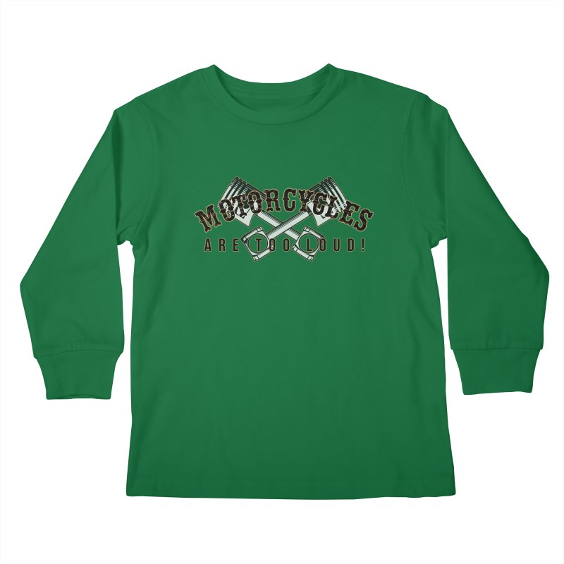 Motorcycles are too loud! Kids Longsleeve T-Shirt by XXXIII Apparel