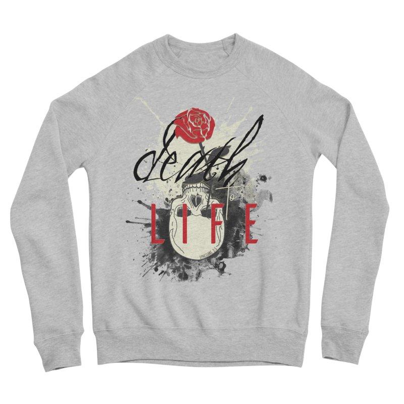 Death to Life Women's Sponge Fleece Sweatshirt by XXXIII Apparel