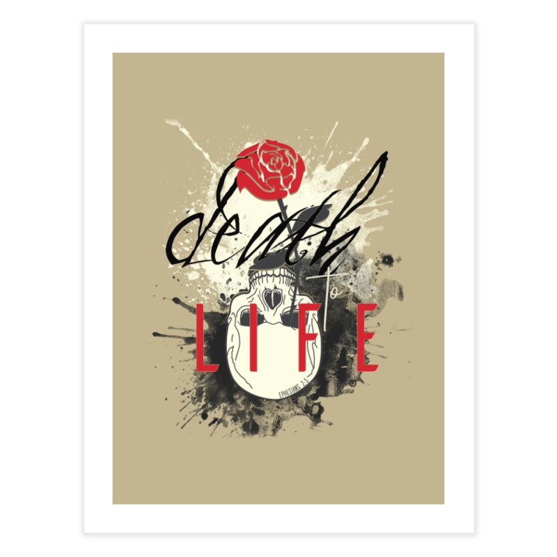 Death to Life Home Fine Art Print by XXXIII Apparel