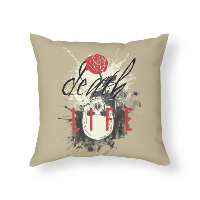 Death to Life Home Throw Pillow by XXXIII Apparel