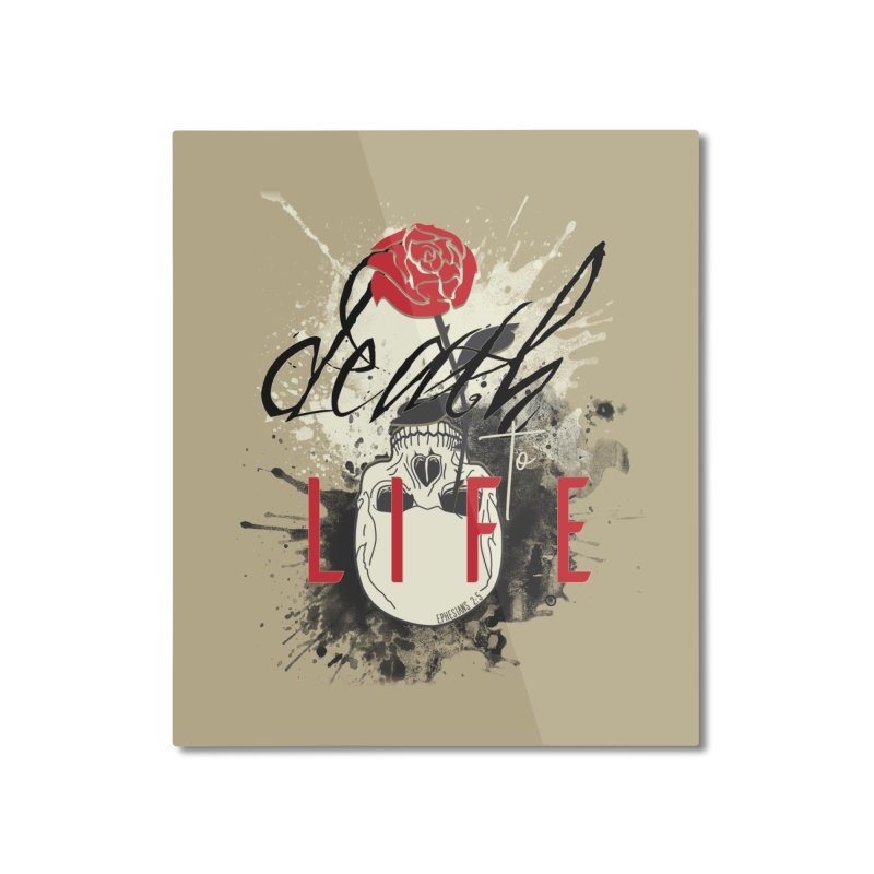 Death to Life Home Mounted Aluminum Print by XXXIII Apparel