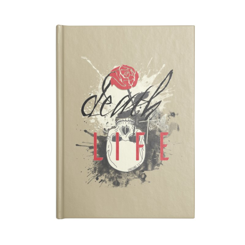 Death to Life Accessories Lined Journal Notebook by XXXIII Apparel