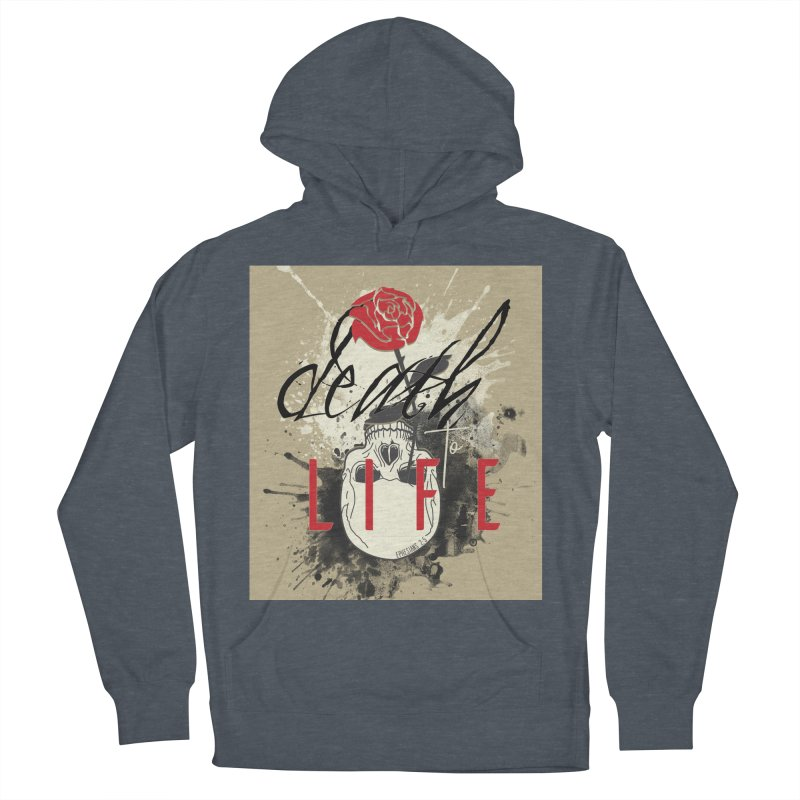 Death to Life Women's French Terry Pullover Hoody by XXXIII Apparel
