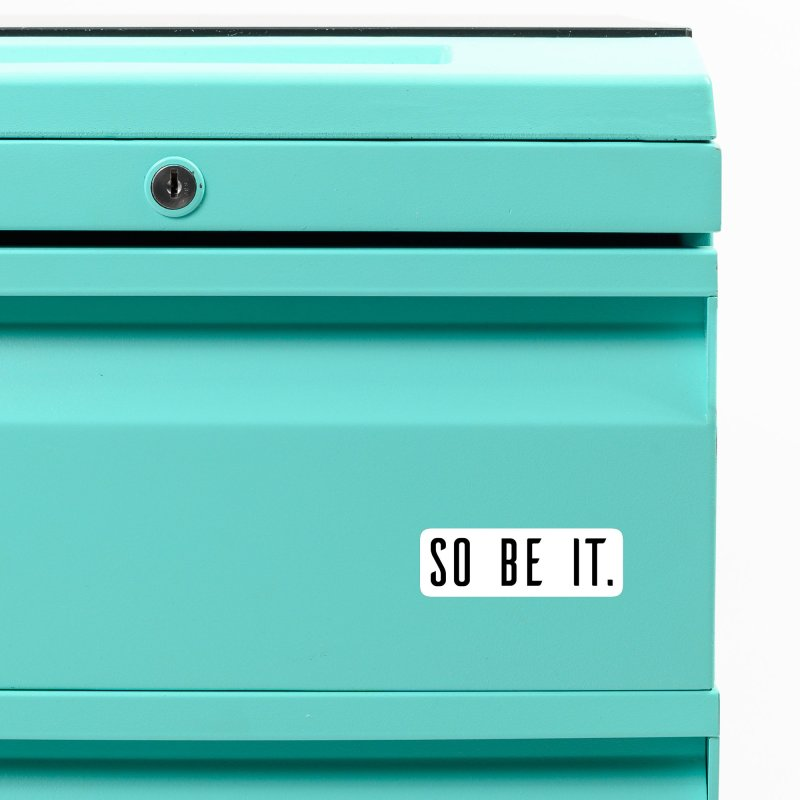 So Be It! Accessories Magnet by XXXIII Apparel