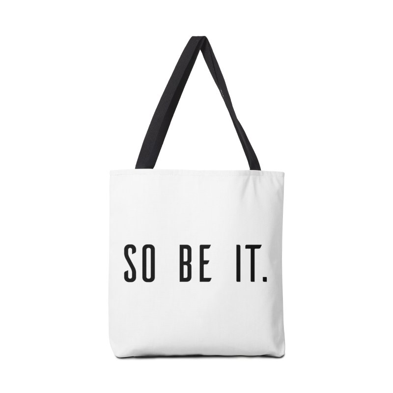 So Be It! Accessories Tote Bag Bag by XXXIII Apparel