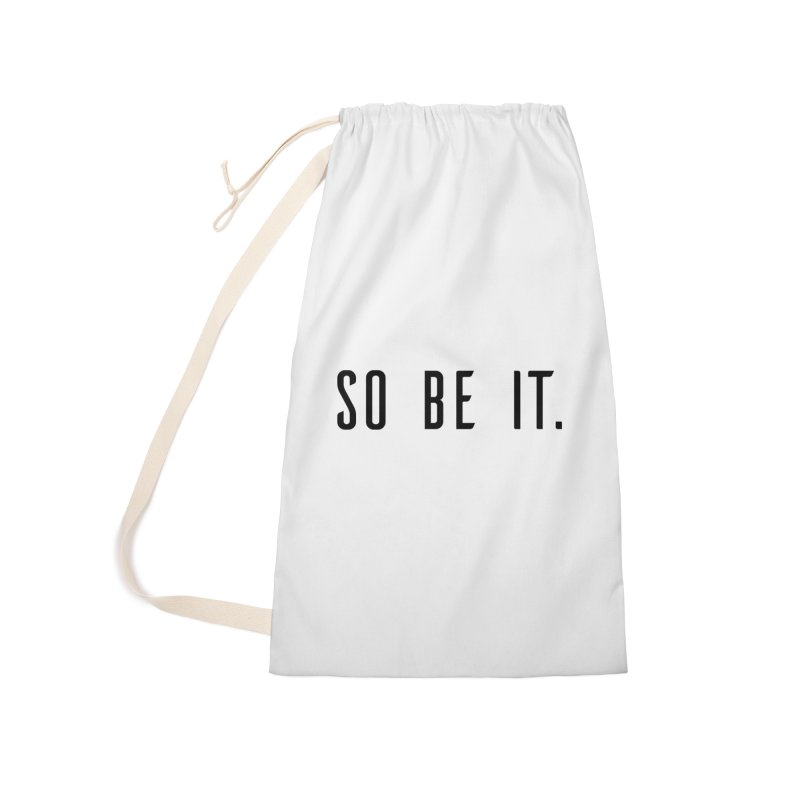 So Be It! Accessories Laundry Bag Bag by XXXIII Apparel