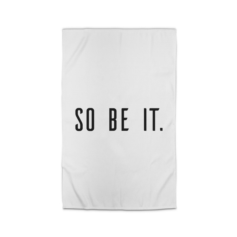 So Be It! Home Rug by XXXIII Apparel