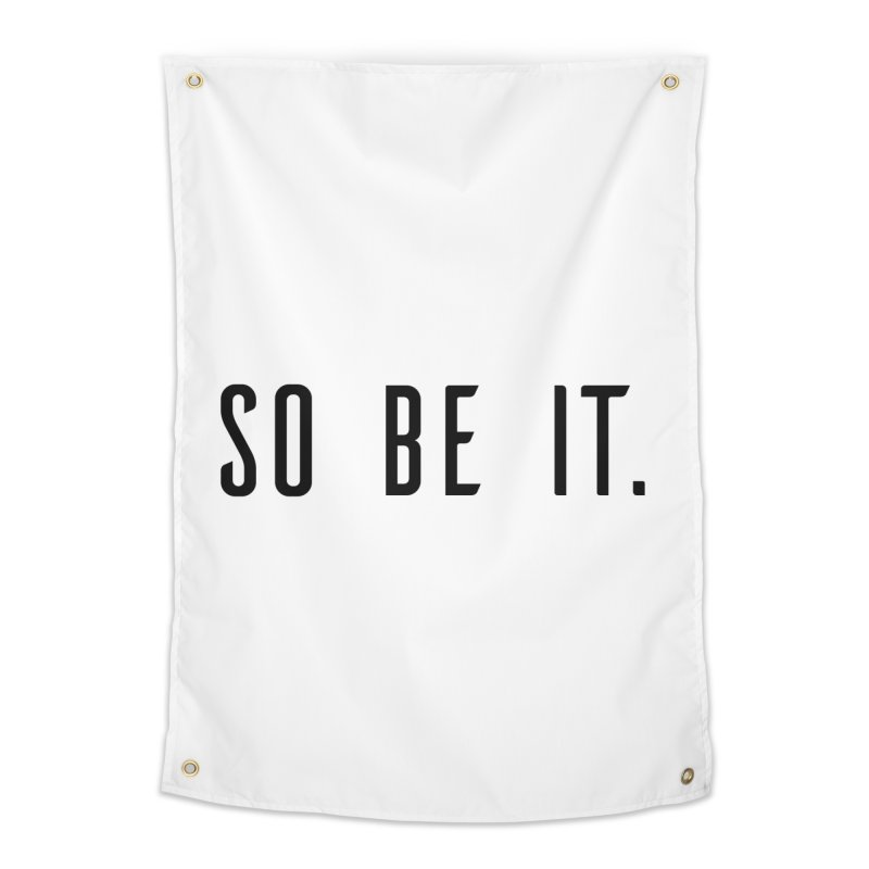 So Be It! Home Tapestry by XXXIII Apparel
