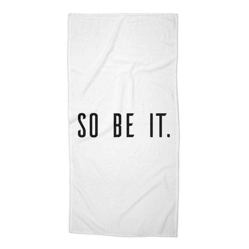 So Be It! Accessories Beach Towel by XXXIII Apparel