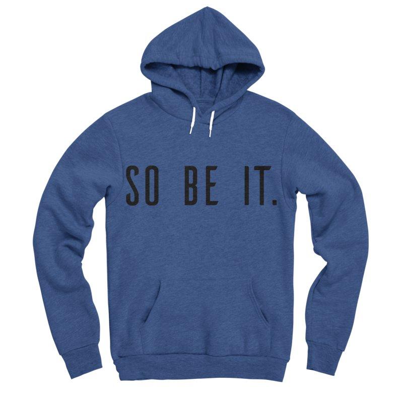 So Be It! Women's Sponge Fleece Pullover Hoody by XXXIII Apparel
