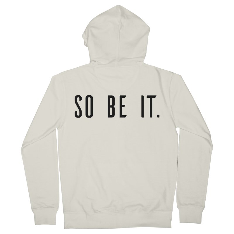 So Be It! Men's French Terry Zip-Up Hoody by XXXIII Apparel