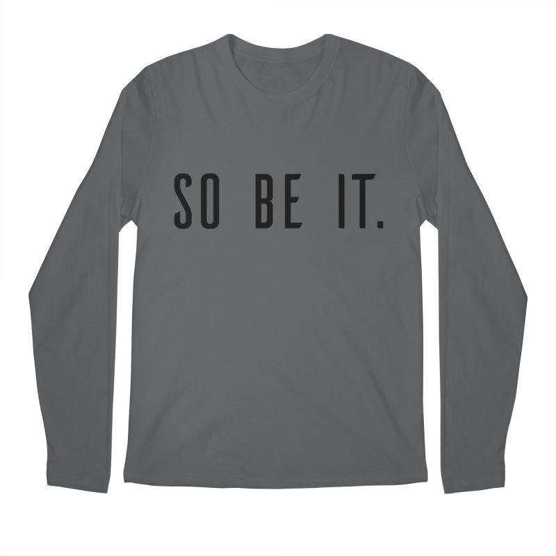 So Be It! Men's Regular Longsleeve T-Shirt by XXXIII Apparel