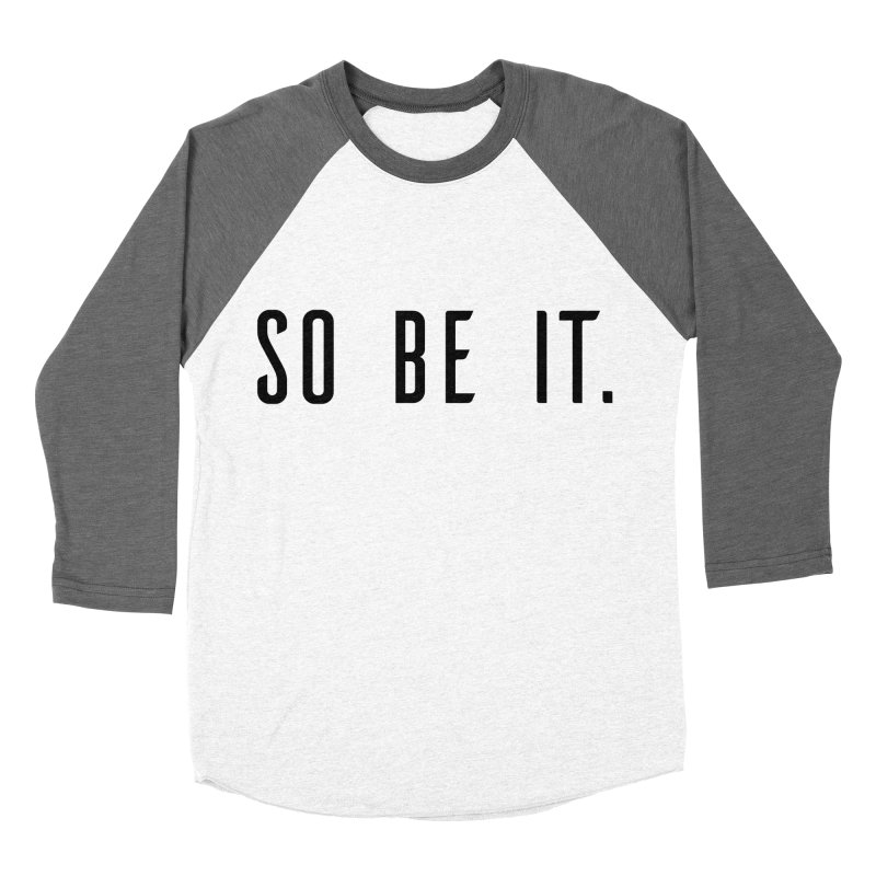 So Be It! Men's Baseball Triblend Longsleeve T-Shirt by XXXIII Apparel