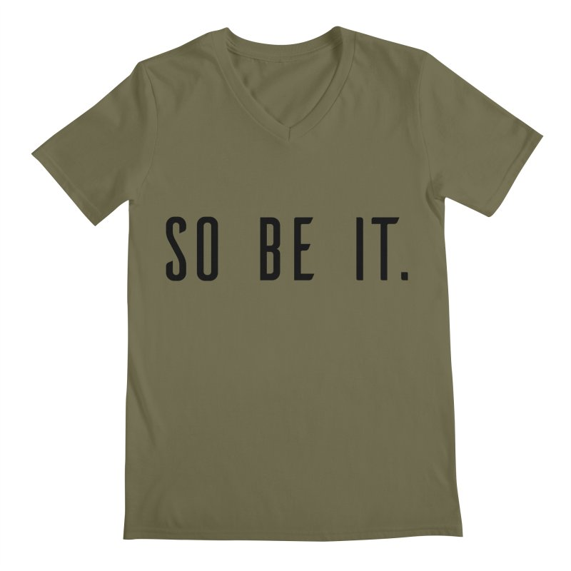 So Be It! Men's Regular V-Neck by XXXIII Apparel