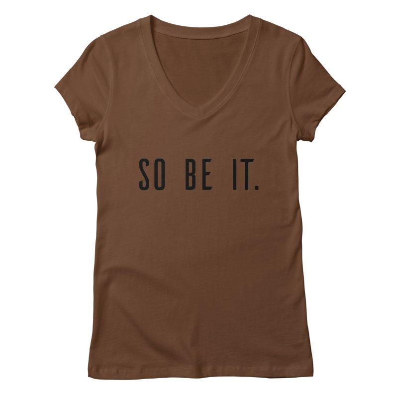 So Be It! Women's Regular V-Neck by XXXIII Apparel