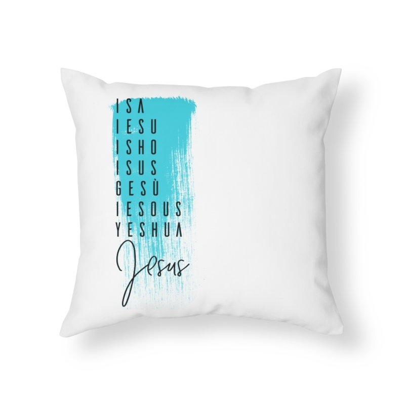 Jesus Home Throw Pillow by XXXIII Apparel