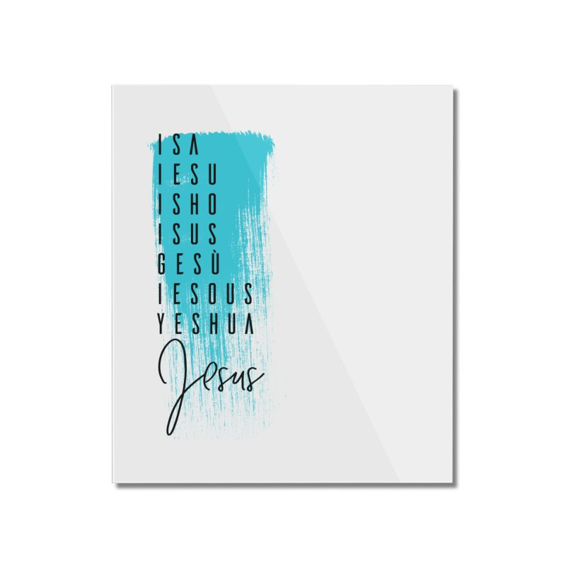 Jesus Home Mounted Acrylic Print by XXXIII Apparel