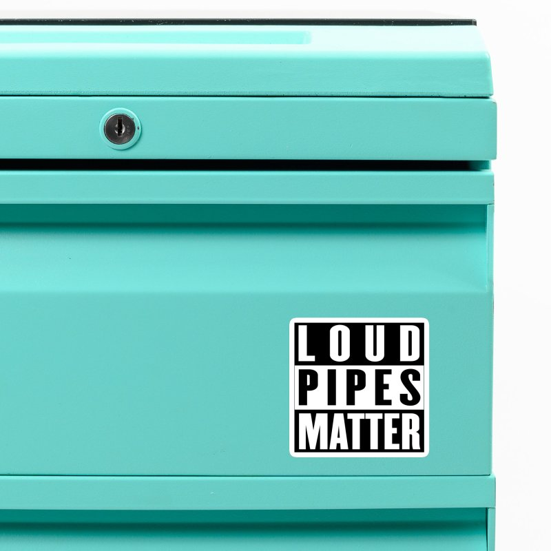 Loud Pipes Matter Accessories Magnet by XXXIII Apparel