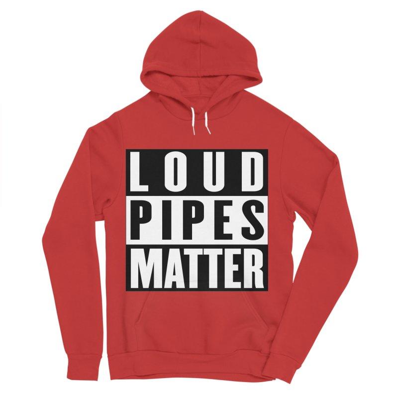 Loud Pipes Matter Women's Sponge Fleece Pullover Hoody by XXXIII Apparel