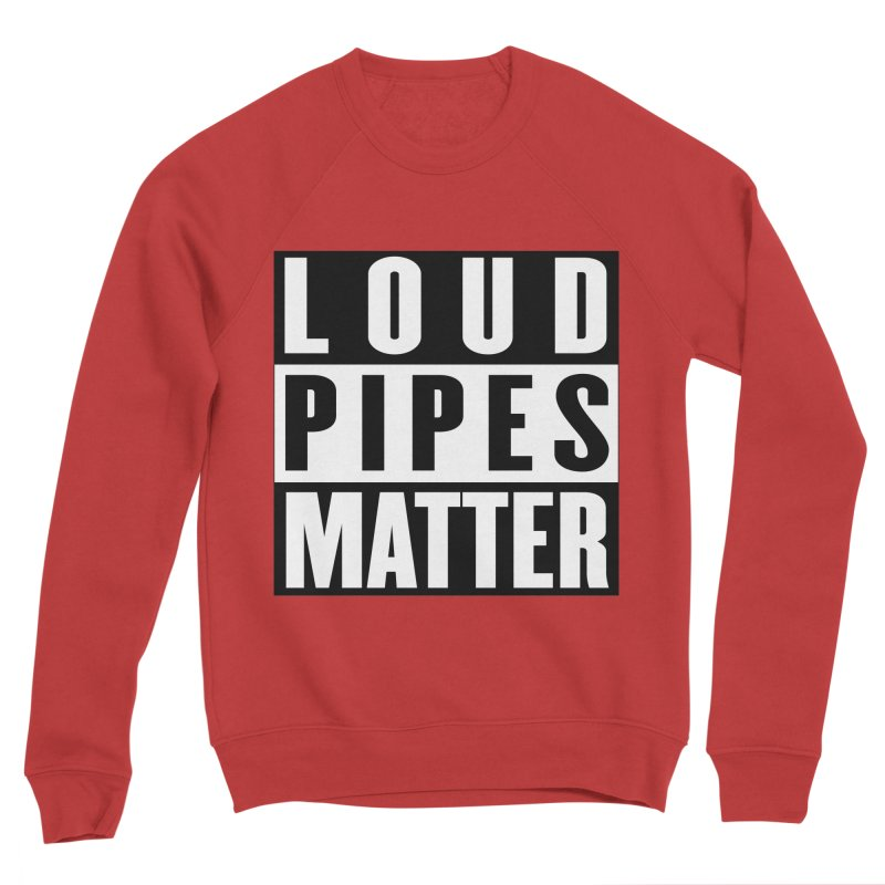 Loud Pipes Matter Men's Sponge Fleece Sweatshirt by XXXIII Apparel