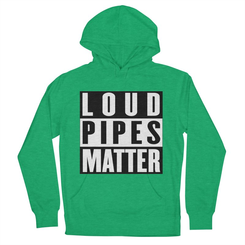 Loud Pipes Matter Women's French Terry Pullover Hoody by XXXIII Apparel