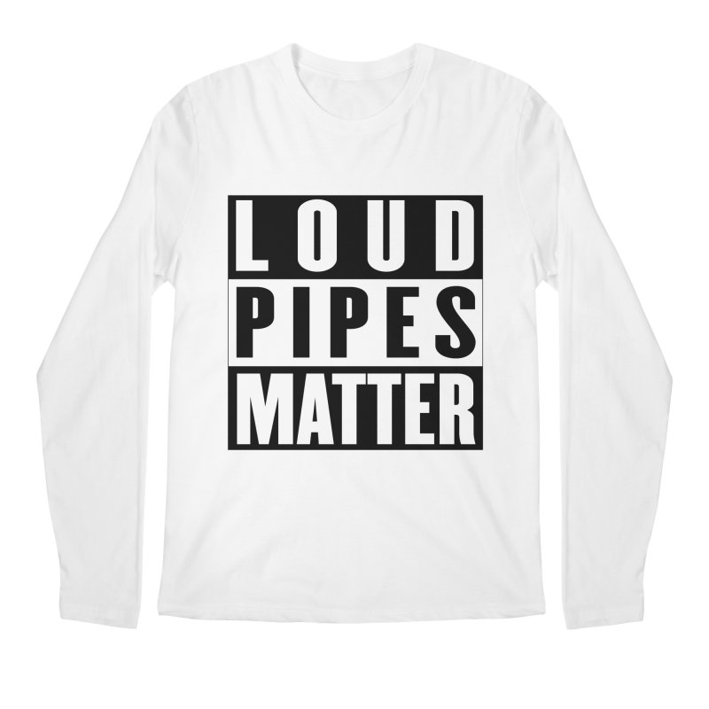 Loud Pipes Matter Men's Regular Longsleeve T-Shirt by XXXIII Apparel