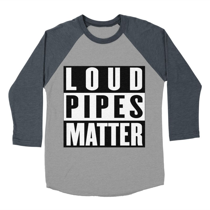 Loud Pipes Matter Women's Baseball Triblend Longsleeve T-Shirt by XXXIII Apparel