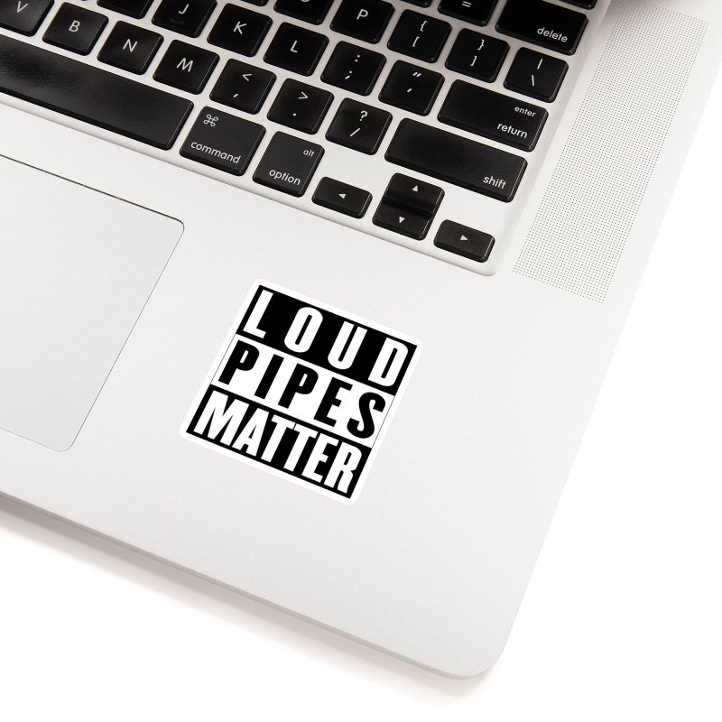 Loud Pipes Matter Accessories Sticker by XXXIII Apparel