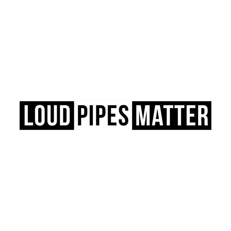 Loud Pipes Matter - Helmet Decal by XXXIII Apparel