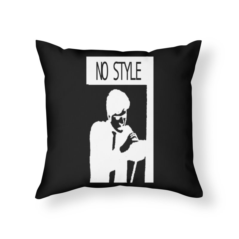Style A'int Home Throw Pillow by xydxydxydxydxydxyd