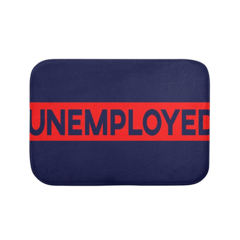 Unemployed Home Bath Mat by XY The Brand