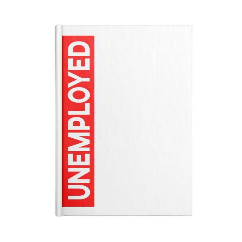 Unemployed Accessories Blank Journal Notebook by XY The Brand