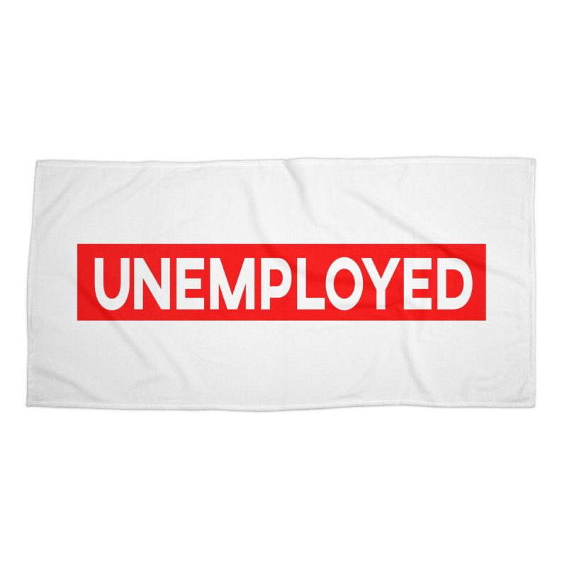 Unemployed Accessories Beach Towel by XY The Brand