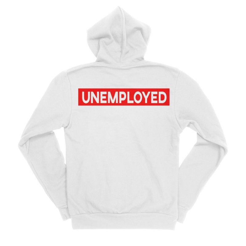Unemployed Women's Sponge Fleece Zip-Up Hoody by XY The Brand