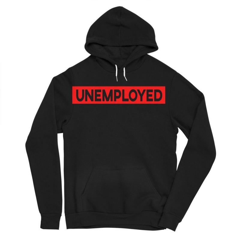 Unemployed Men's Sponge Fleece Pullover Hoody by XY The Brand