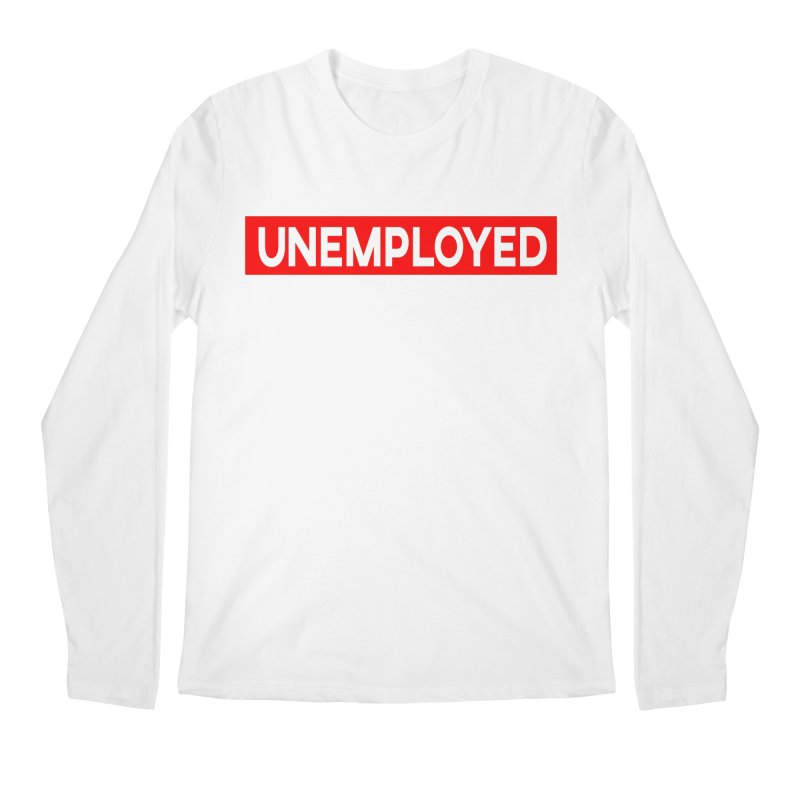 Unemployed Men's Regular Longsleeve T-Shirt by XY The Brand
