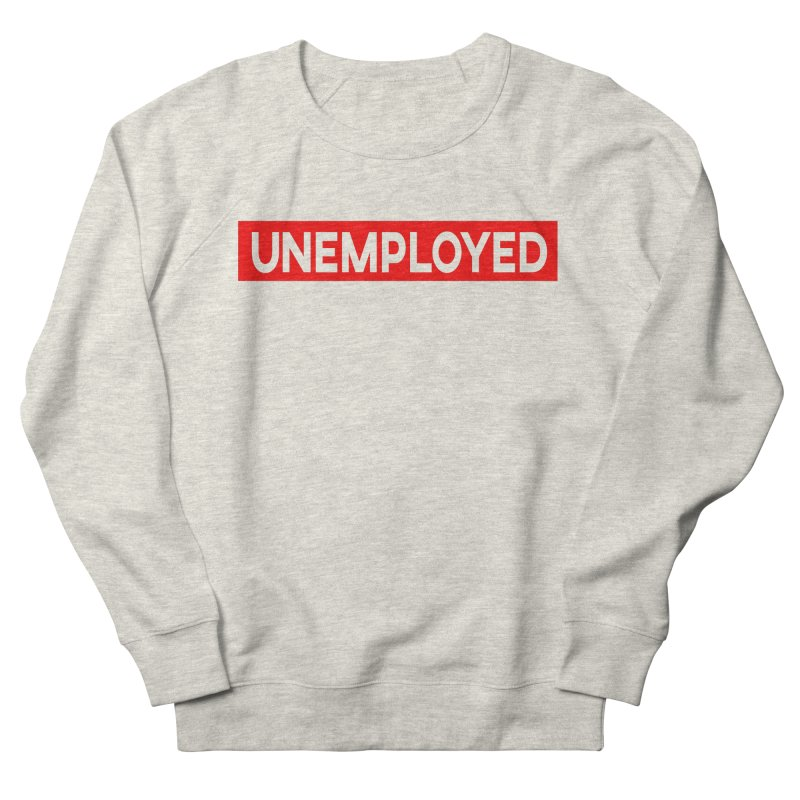 Unemployed Women's French Terry Sweatshirt by XY The Brand