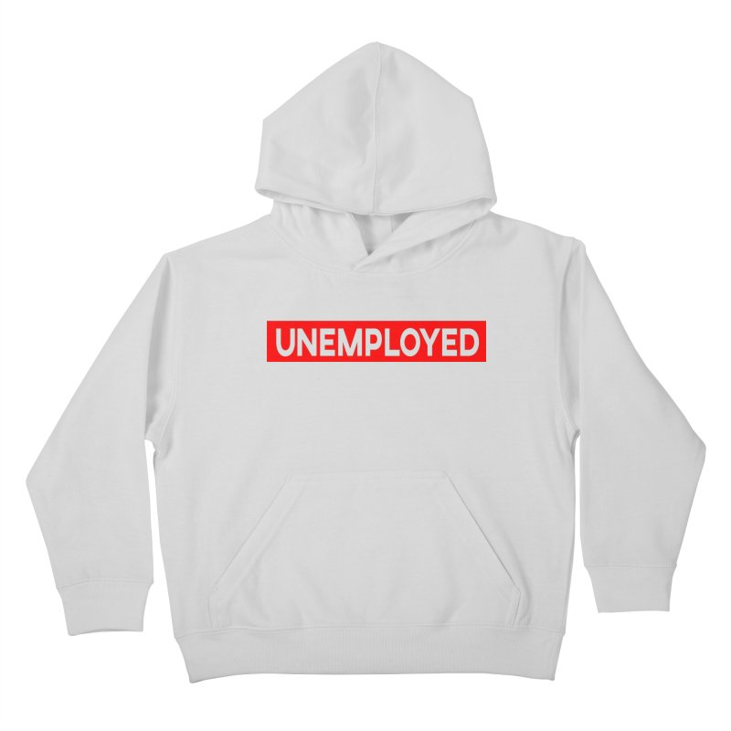 Unemployed Kids Pullover Hoody by XY The Brand