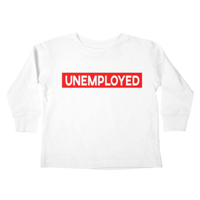 Unemployed Kids Toddler Longsleeve T-Shirt by XY The Brand