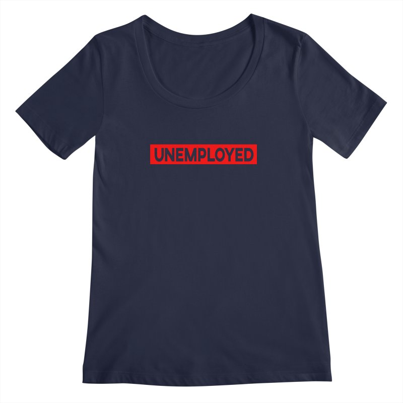 Unemployed Women's Regular Scoop Neck by XY The Brand