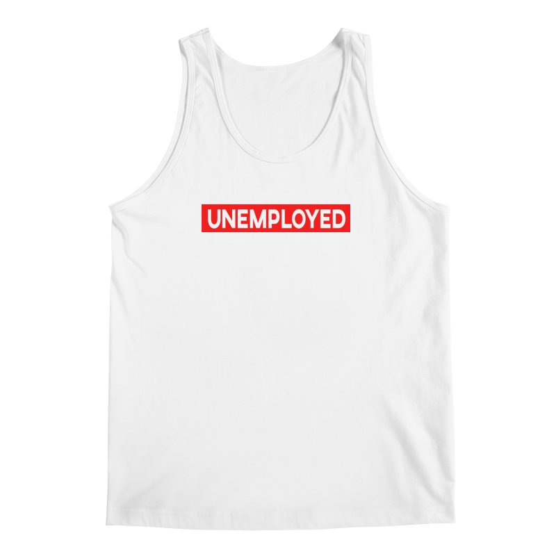 Unemployed Men's Regular Tank by XY The Brand