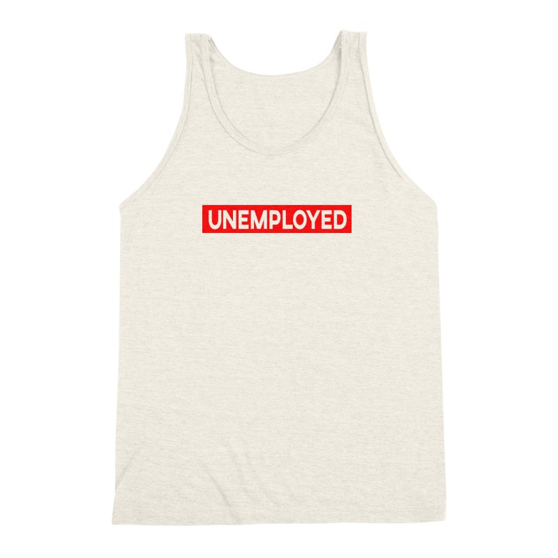 Unemployed Men's Triblend Tank by XY The Brand