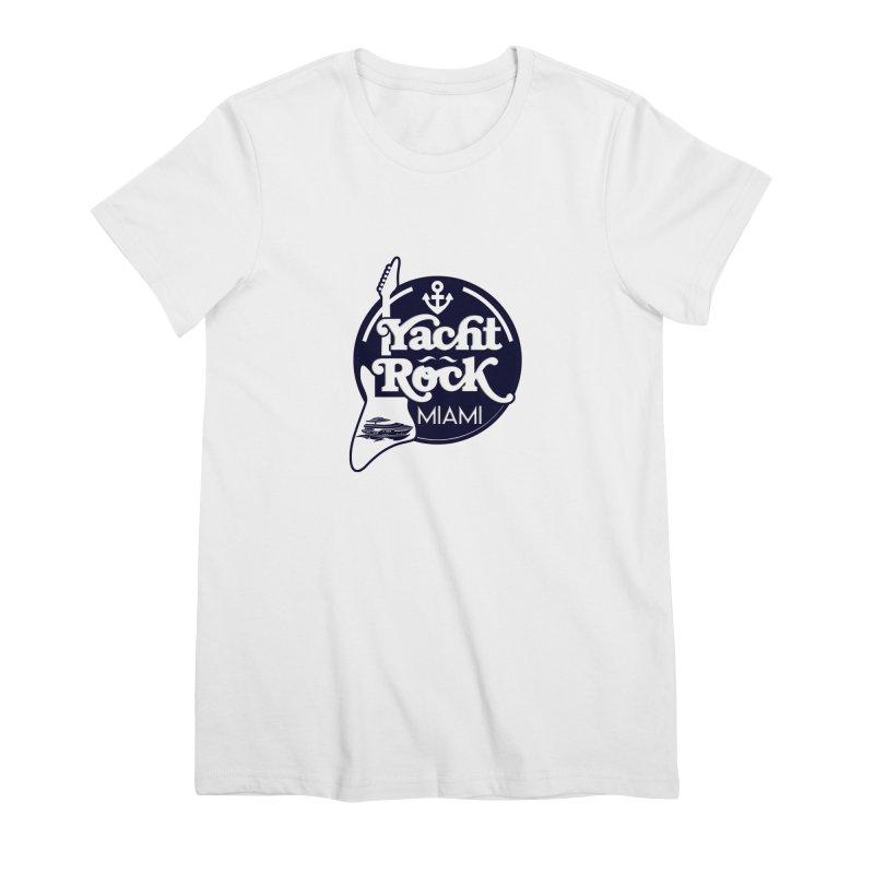 Yacht Rock Miami Women's Premium T-Shirt by yachtrockmiami's Artist Shop
