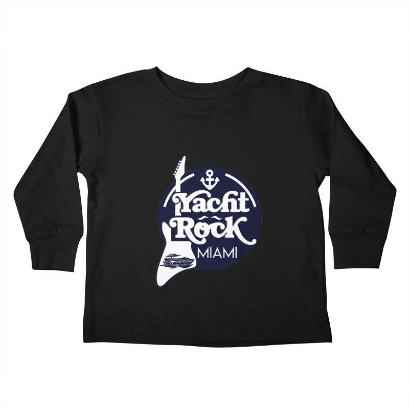 Yacht Rock Miami Kids Toddler Longsleeve T-Shirt by yachtrockmiami's Artist Shop