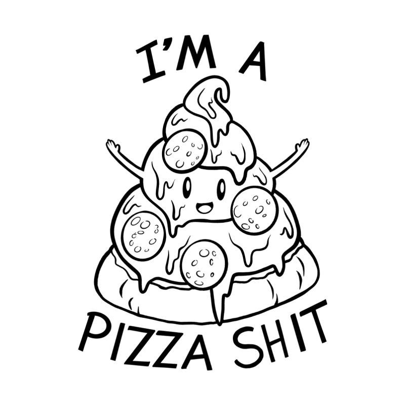 I'm a Pizza Shit (white) Men's T-Shirt by Y'all Ever Shop?
