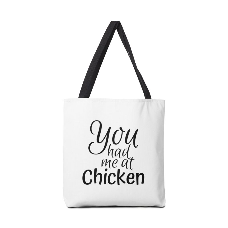 You had me at chicken Accessories Bag by Southern Creative
