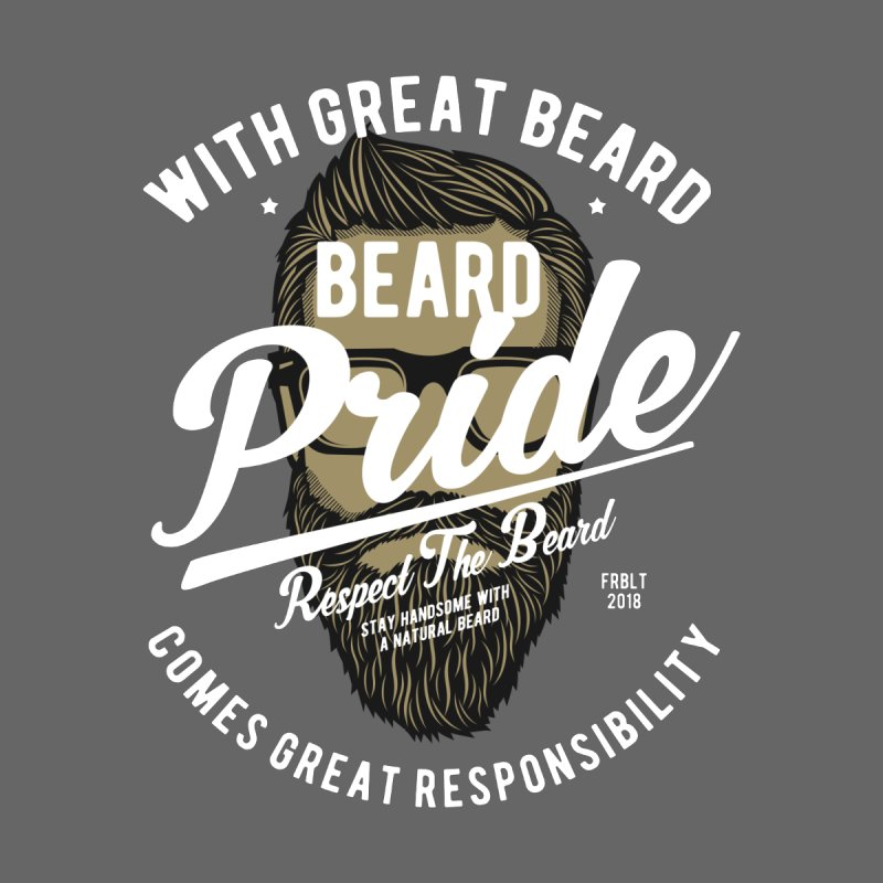 Beard Pride None  by Southern Creative